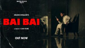 Bai Bai Lyrics - Arjan Dhillon