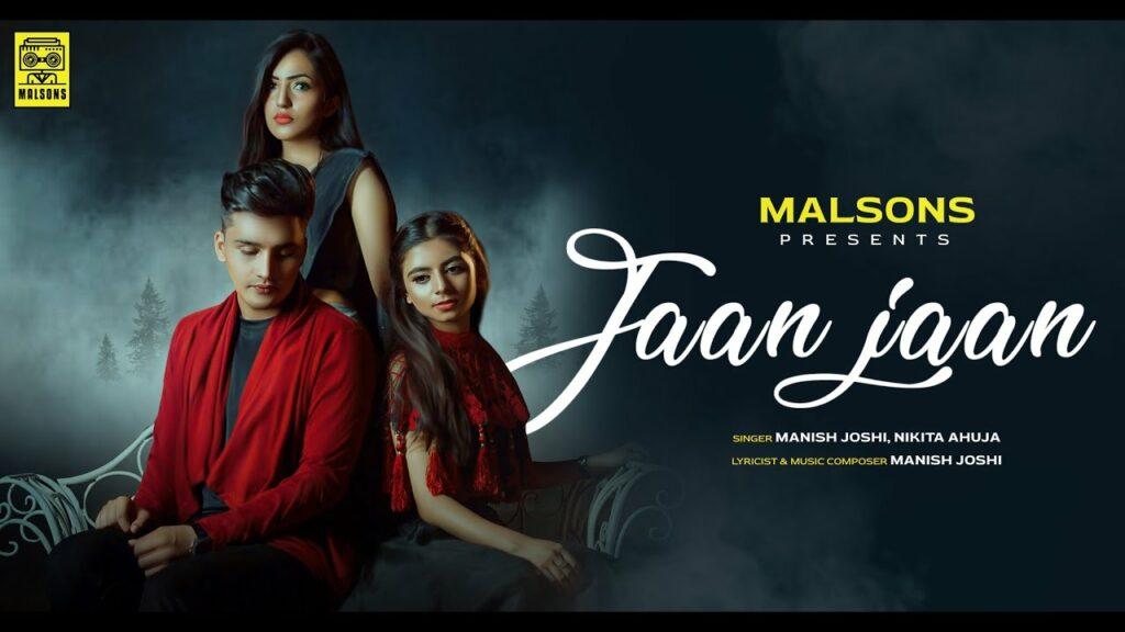 Jaan Jaan Lyrics | Manish Joshi, Nikita Ahuja | Malsons