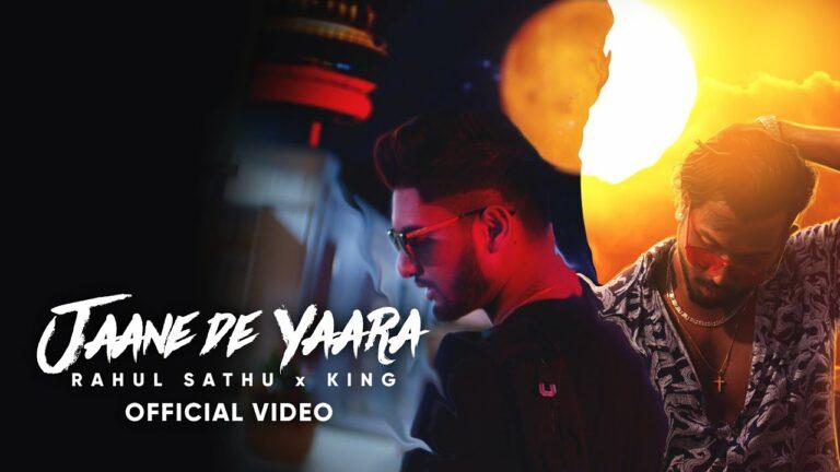 Jaane De Yaara Lyrics - Rahul Sathu, King