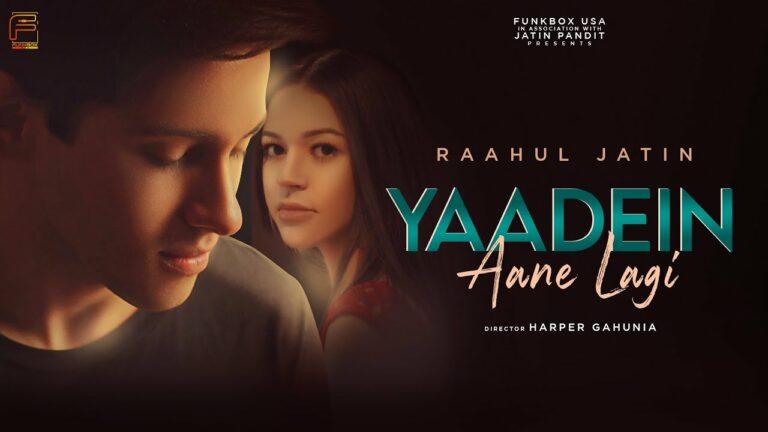 Yaadein Aane Lagi Lyrics - Raahul Jatin
