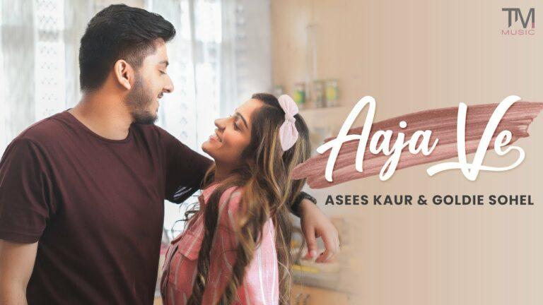 Aaja Ve Lyrics - Asees Kaur, Goldie Sohel