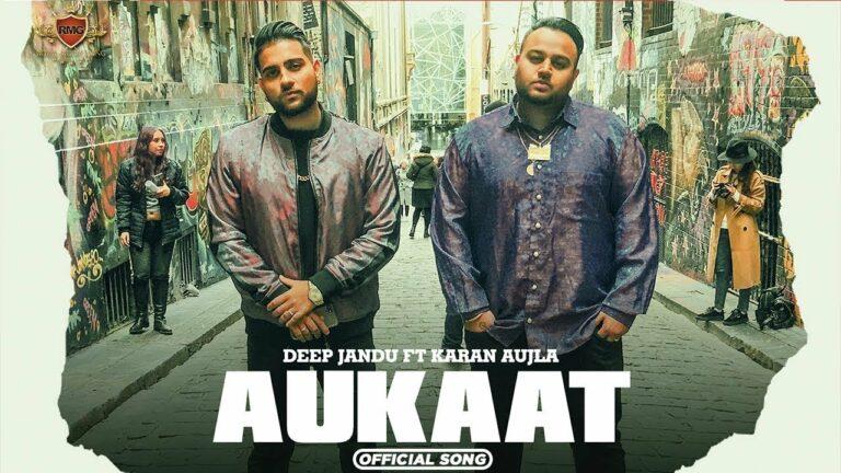 Aukaat Lyrics - Deep Jandu, Karan Aujla