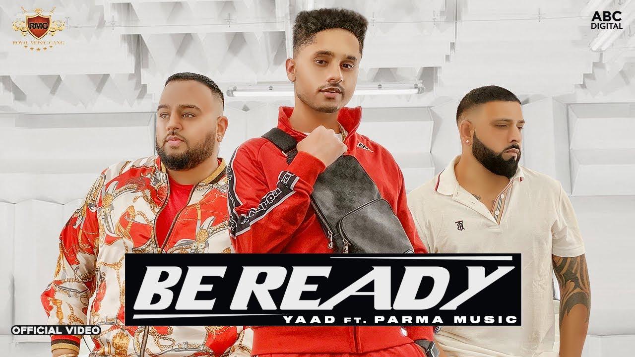 Be Ready Lyrics - Yaad, Parma Music, Deep Jandu