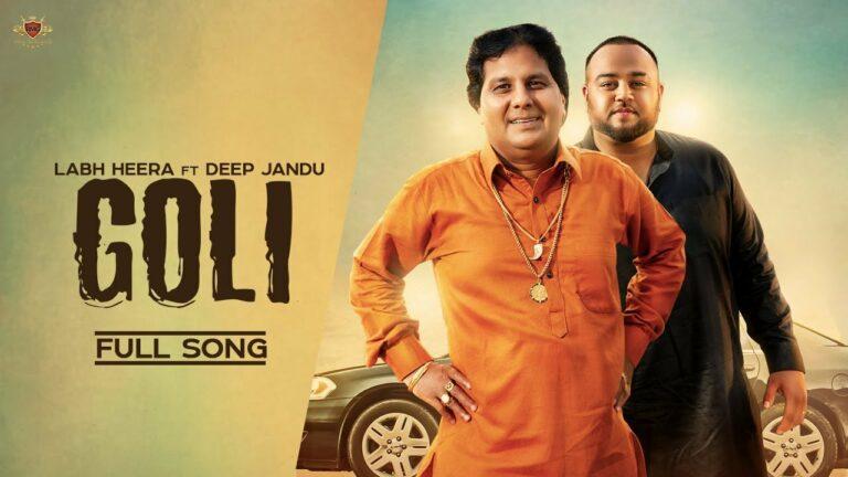 Goli Lyrics - Deep Jandu, Labh Heera, Karan Aujla