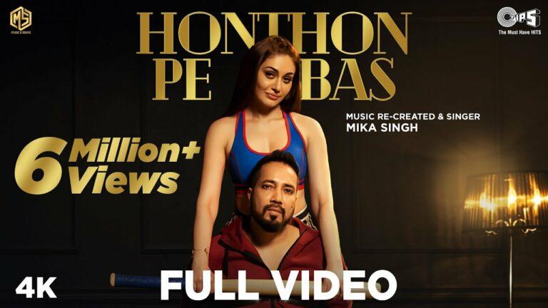 Honthon Pe Bas Lyrics - Mika Singh