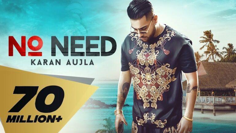 No Need Lyrics - Karan Aujla