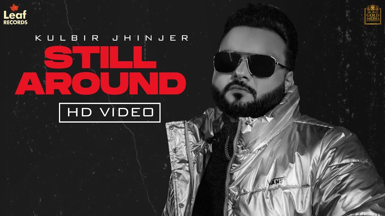 Still Around Lyrics - Kulbir Jhinjer