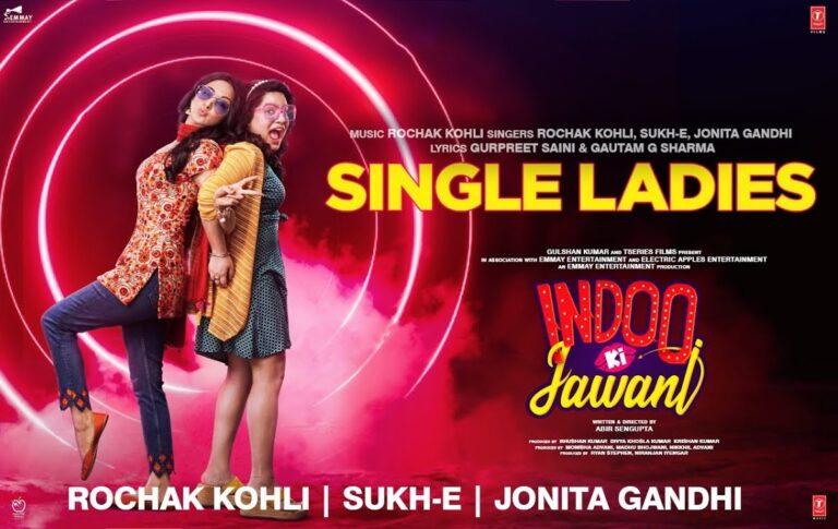 Single Ladies Lyrics - Jonita Gandhi, Rochak Kohli, Sukhe Muzical Doctorz