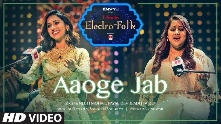 Aaoge Jab Lyrics - Neeti Mohan, Payal Dev, Aditya Dev
