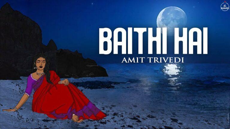 Baithi Hai Lyrics - Sharmistha Chatterjee, Amit Trivedi, Amitabh Bhattacharya