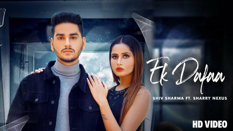 Ek Dafaa Lyrics - Shiv Sharma