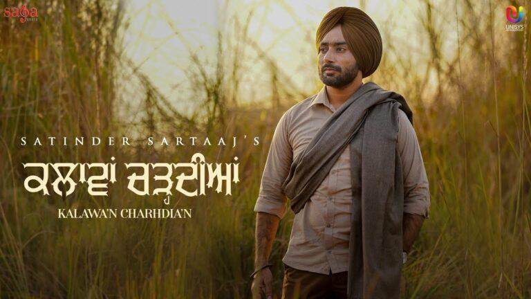 Kalawa'n Charhdia'n Lyrics - Satinder Sartaaj
