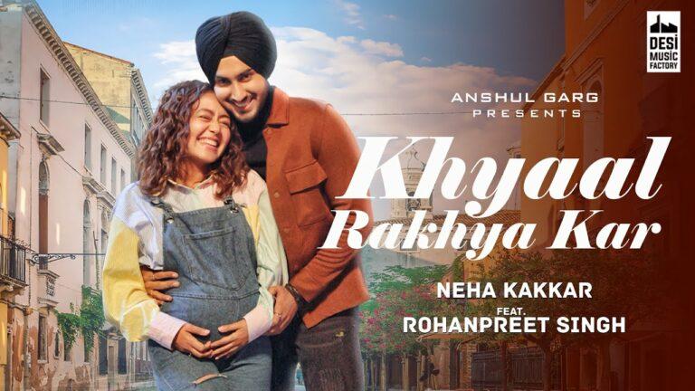Khyaal Rakhya Kar Lyrics - Neha Kakkar