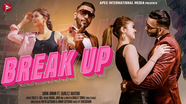 Break Up Lyrics - Girik Aman, Gurlej Akhtar