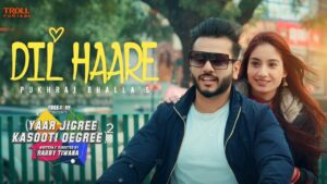 Dil Haare Lyrics - Pukhraj Bhalla