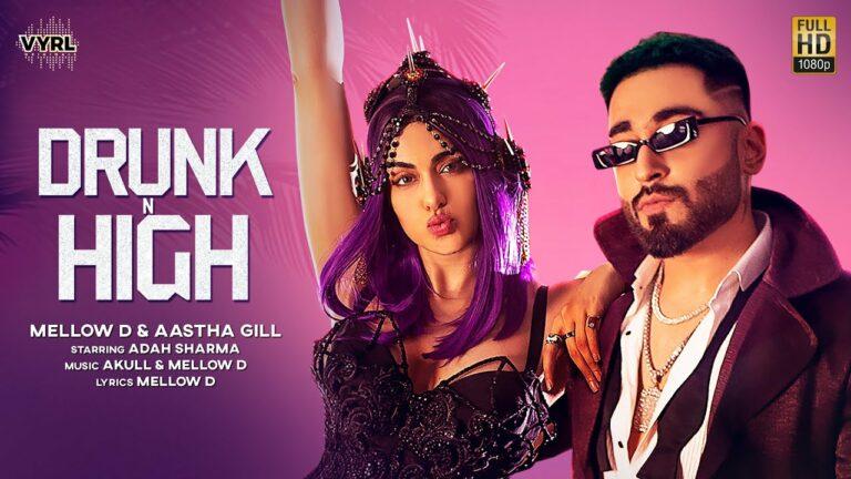 Drunk N High Lyrics - Aastha Gill, Mellow D