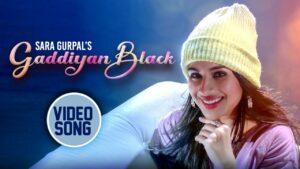 Gaddiyan Black Lyrics - Sara Gurpal