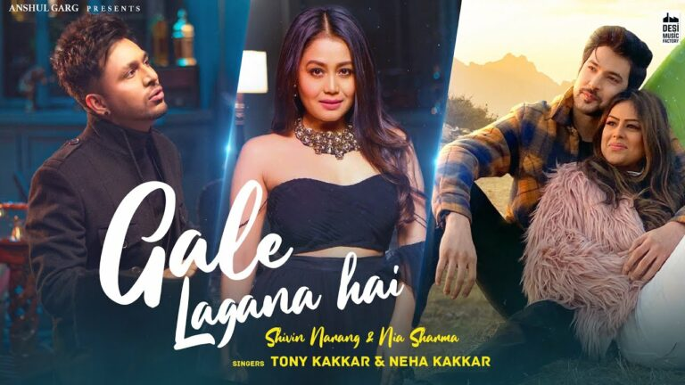 Gale Lagana Hai Lyrics - Tony Kakkar, Neha Kakkar