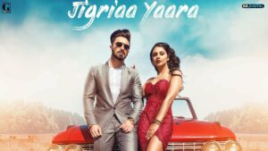 Jigriaa Yaara Lyrics - Jimmy Kaler, Shipra Goyal