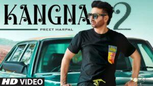 Kangna 2 Lyrics - Preet Harpal