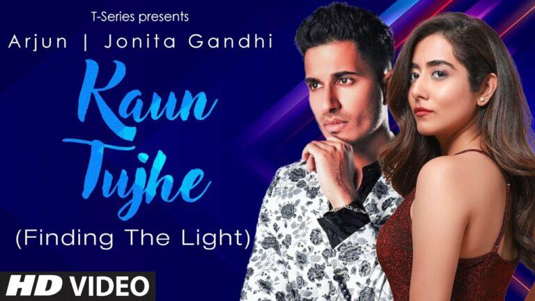 Kaun Tujhe (Finding The Light) Lyrics - Arjun Kanungo, Jonita Gandhi