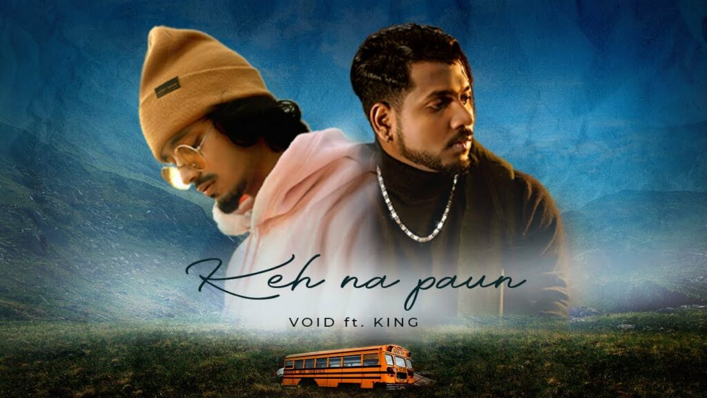 Keh Na Paun Lyrics - Void, King