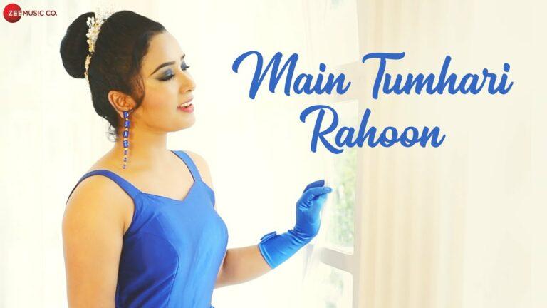 Main Tumhari Rahoon Lyrics - Soumee Sailsh
