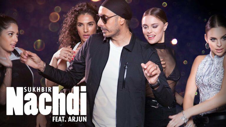 Nachdi Lyrics - Sukhbir Singh, Arjun Kanungo