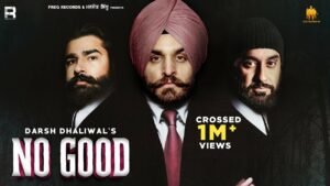 No Good Lyrics - Darsh Dhaliwal
