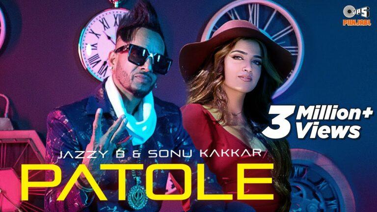 Patole Lyrics - Jazzy B, Sonu Kakkar