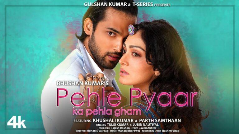 Pehle Pyaar Ka Pehla Gham Lyrics - Jubin Nautiyal, Tulsi Kumar