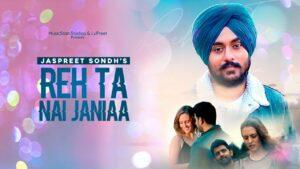 Reh Ta Nai Janiaa Lyrics - Jaspreet Sondh
