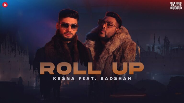 Roll Up Lyrics - Kr$na, Badshah