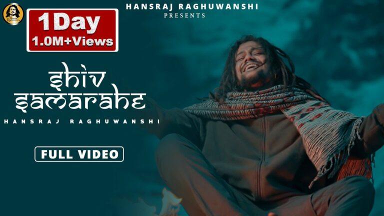 Shiv Sama Rahe Lyrics - Hansraj Raghuwanshi