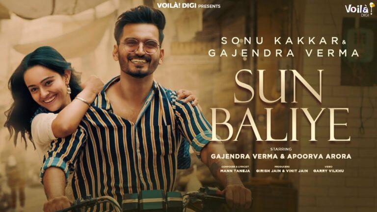 Sun Baliye Lyrics - Sonu Kakkar, Gajendra Verma