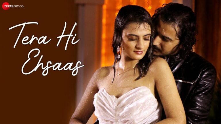 Tera Hi Ehsaas Lyrics - Dev Negi