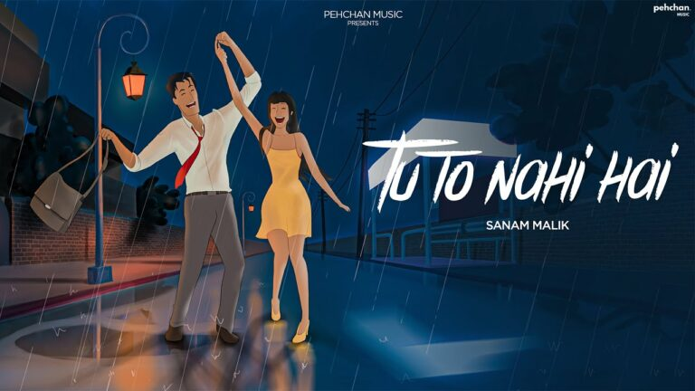 Tu To Nahi Hai Lyrics - Sanam Malik
