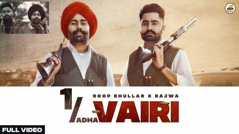 1 Adha Vairi Lyrics - Roop Bhullar, Bajwa