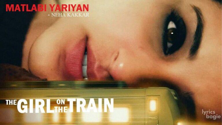 Matlabi Yariyan Lyrics - Neha Kakkar