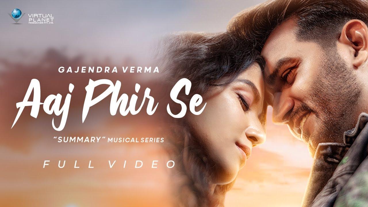 Aaj Phir Se Lyrics - Gajendra Verma