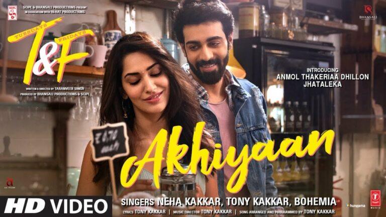 Akhiyaan Lyrics - Bohemia, Neha Kakkar, Tony Kakkar