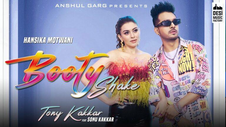 Booty Shake Lyrics - Sonu Kakkar, Tony Kakkar