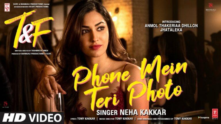 Phone Mein Teri Photo Lyrics - Neha Kakkar