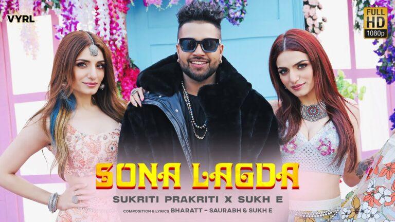 Sona Lagda Lyrics - Prakriti Kakar, Sukhe Muzical Doctorz, Sukriti Kakar