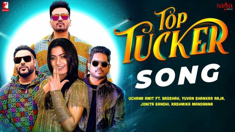 Top Tucker Lyrics - Badshah, Jonita Gandhi, Uchana Amit, Yuvan Shankar Raja