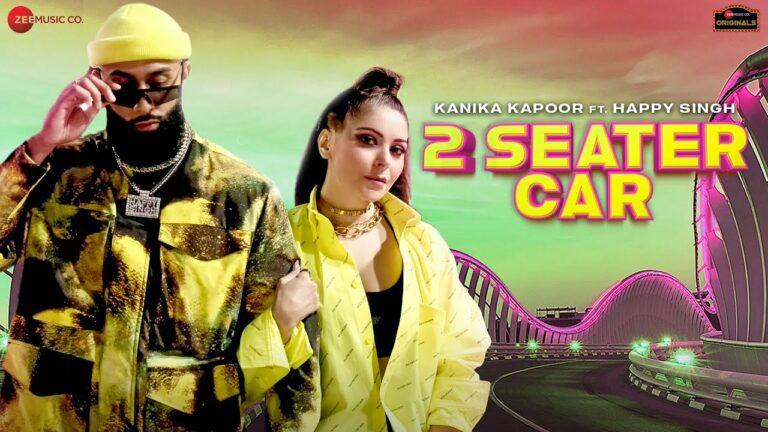 2 Seater Car Lyrics - Kanika Kapoor, Happy Singh