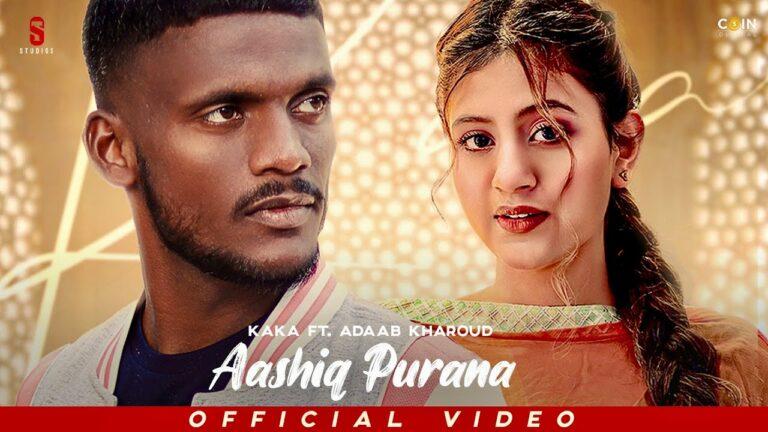 Aashiq Purana Lyrics - Kaka, Adaab Kharoud