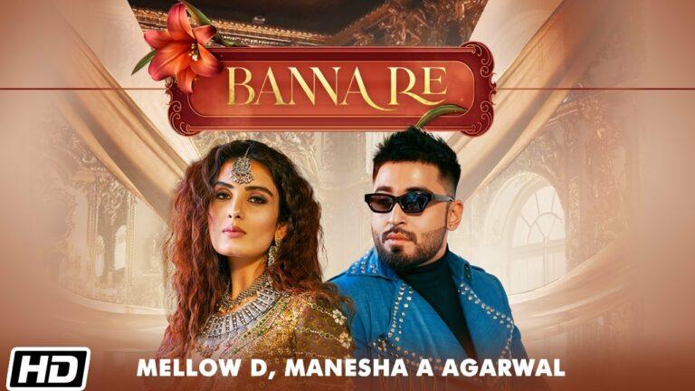 Banna Re Lyrics - Bundu Khan, Manesha A Agarwal, Mellow D