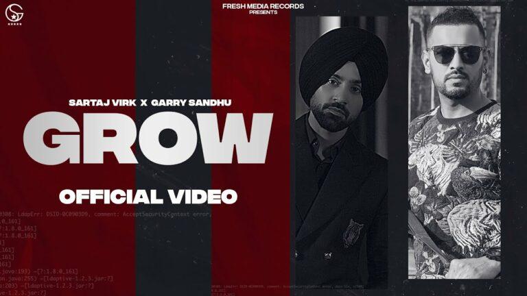 Grow Lyrics - Garry Sandhu, Sartaj Virk