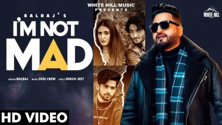 I'm Not Mad Lyrics - Balraj